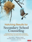 Hatching Results for Secondary School Counseling : Implementing Core Curriculum, Individual Student Planning, and Other Tier One Activities - Book