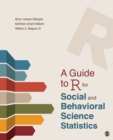 A Guide to R for Social and Behavioral Science Statistics - eBook