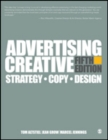 Advertising Creative - International Student Edition : Strategy, Copy, and Design - Book