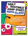 Daily Routines to Jump-Start Math Class, Elementary School : Engage Students, Improve Number Sense, and Practice Reasoning - Book
