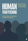 Human Trafficking : A Comprehensive Exploration of Modern Day Slavery - eBook