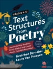Text Structures From Poetry, Grades 4-12 : Lessons to Help Students Read, Analyze, and Create Poems They Will Remember - Book