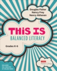 This Is Balanced Literacy, Grades K-6 - eBook