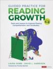 Guided Practice for Reading Growth, Grades 4-8 : Texts and Lessons to Improve Fluency, Comprehension, and Vocabulary - Book