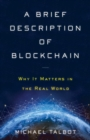 A Brief Description of Blockchain : Why It Matters in the Real World - eBook