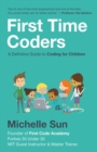 First Time Coders : A Definitive Guide to Coding for Children - eBook