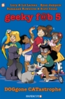 Geeky FAB 5 Vol. 3 : Doggone Catastrophe - Book