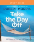 Take the Day Off Study Guide (Study Guide) : Receiving God's Gift of Rest - Book
