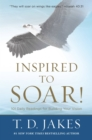 Inspired to Soar! : 101 Daily Readings for Building Your Vision - eBook