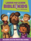 Laugh and Learn Bible for Kids : The Gospel in 52 Five-Minute Bible Stories - eBook