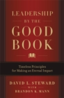 Leadership by the Good Book : Timeless Principles for Making an Eternal Impact - Book