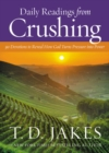 Daily Readings from Crushing : 90 Devotions to Reveal How God Turns Pressure into Power - eBook