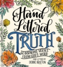 Hand Lettered Truth : 60 Inspiring Verses from God's Word - Book