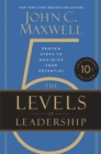The 5 Levels of Leadership (10th Anniversary Edition) : Proven Steps to Maximize Your Potential - Book