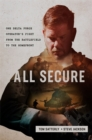All Secure : A Special Operations Soldier's Fight to Survive on the Battlefield and the Homefront - Book