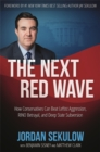 The Next Red Wave : How Conservatives Can Beat Leftist Aggression, RINO Betrayal & Deep State Subversion - Book