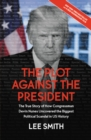 The Plot Against the President : The True Story of How Congressman Devin Nunes Uncovered the Biggest Political Scandal in U.S. History - eBook