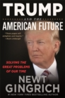 Trump and the American Future : Solving the Great Problems of Our Time - Book