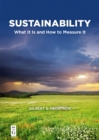 Sustainability : What It Is and How to Measure It - eBook