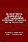 Administering, Configuring, and Maintaining Microsoft Dynamics 365 in the Cloud - Book