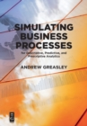 Simulating Business Processes for Descriptive, Predictive, and Prescriptive Analytics - Book
