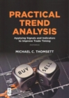 Practical Trend Analysis : Applying Signals and Indicators to Improve Trade Timing - Book