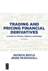 Trading and Pricing Financial Derivatives : A Guide to Futures, Options, and Swaps - Book
