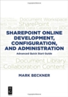 Sharepoint Online Development, Configuration, and Administration : Advanced Quick Start Guide - Book