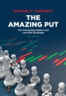 The Amazing Put : The Overlooked Option and Low-Risk Strategies - Book