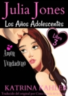 Julia Jones: Los Anos Adolescentes (Libro 3): Amor Verdadero - eBook
