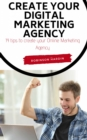 Create your Digital Marketing Agency - 14 tips to create your Online Marketing Agency - eBook