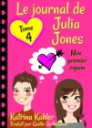Le journal de Julia Jones -Tome 4 - Mon premier copain - eBook