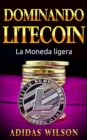 Dominando Litecon. La Moneda ligera. - eBook