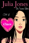 Julia Jones Die Teenie-Jahre - Teil 4 - Chaos - eBook