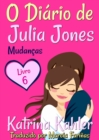 O Diario de Julia Jones - Livro 6 - Mudancas - eBook