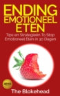 Ending emotioneel eten - Tips en strategieen To stop emotioneel eten in 30 dagen - eBook