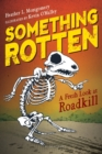 Something Rotten : A Fresh Look at Roadkill - eBook