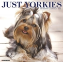 Just Yorkies 2020 Wall Calendar (Dog Breed Calendar) - Book