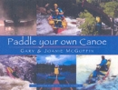 Paddle Your Own Canoe: An Illustrated Guide to the Art of Canoeing - Book