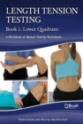 Length Tension Testing Book 1, Lower Quadrant : A Workbook of Manual Therapy Techniques - Book