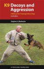K9 Decoys and Aggression : A Manual for Training Police Dogs - Book
