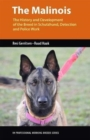 The Malinois : The History and Development of the Breed In Tracking, Detection and Police Work - Book