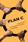 Plan C : Community Survival Strategies for Peak Oil and Climate Change - eBook