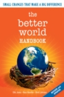 The Better World Handbook : Small Changes That Make A Big Difference - eBook