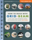 How to Build with Grid Beam : A Fast, Easy and Affordable System for Constructing Almost Anything - eBook