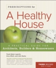Prescriptions for a Healthy House, 3rd Edition : A Practical Guide for Architects, Builders & Homeowners - eBook