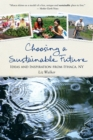 Choosing a Sustainable Future : Ideas and Inspiration from Ithaca, NY - eBook