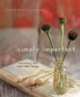 Simply Imperfect : Revisiting the Wabi-Sabi House - eBook