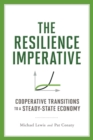 The Resilience Imperative : Cooperative Transitions to a Steady-state Economy - eBook