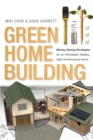 Green Home Building : Money-Saving Strategies for an Affordable, Healthy, High-Performance Home - eBook